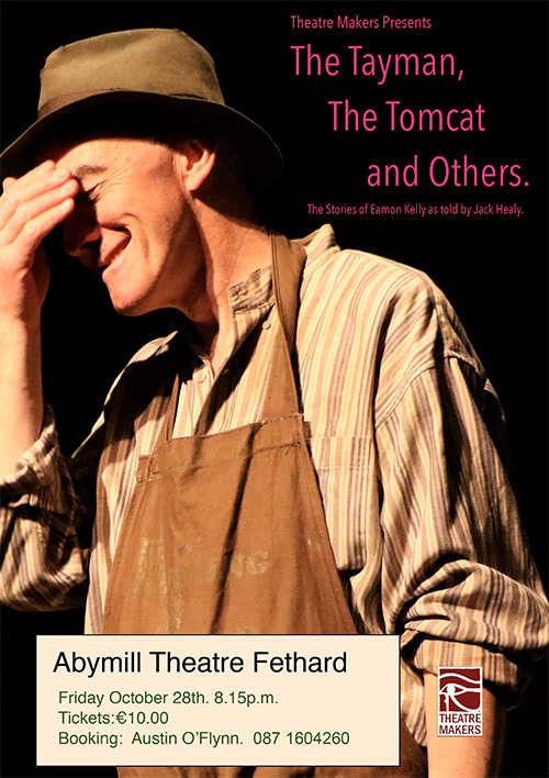 The Abymill Theatre will host the very successful stage show 'The Tay-Man, the Tom-Cat and Others' – a treasure trove of stories left by late Eamon Kelly and brought to life by former Fethard actor, Jack Healy. The show takes place in the Abymill Theatre, Fethard, on Friday, October 28, starting at 8.15pm. Booking has now opened and tickets at €10 each can be obtained by contacting Austin O'Flynn at Tel: 087 1604260.